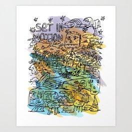 Set In Motion Art Print