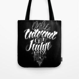 Only Internet Can Judge Me Tote Bag