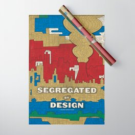 'Segregated By Design' Poster Wrapping Paper