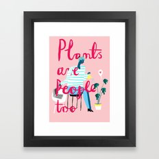 Plants are People Too Framed Art Print