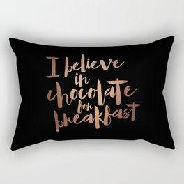 I believe in Chocolate for breakfast Rectangular Pillow