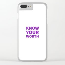 Know your worth Clear iPhone Case