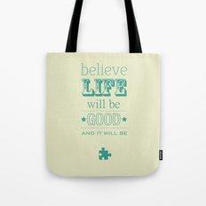 Believe Life Tote Bag