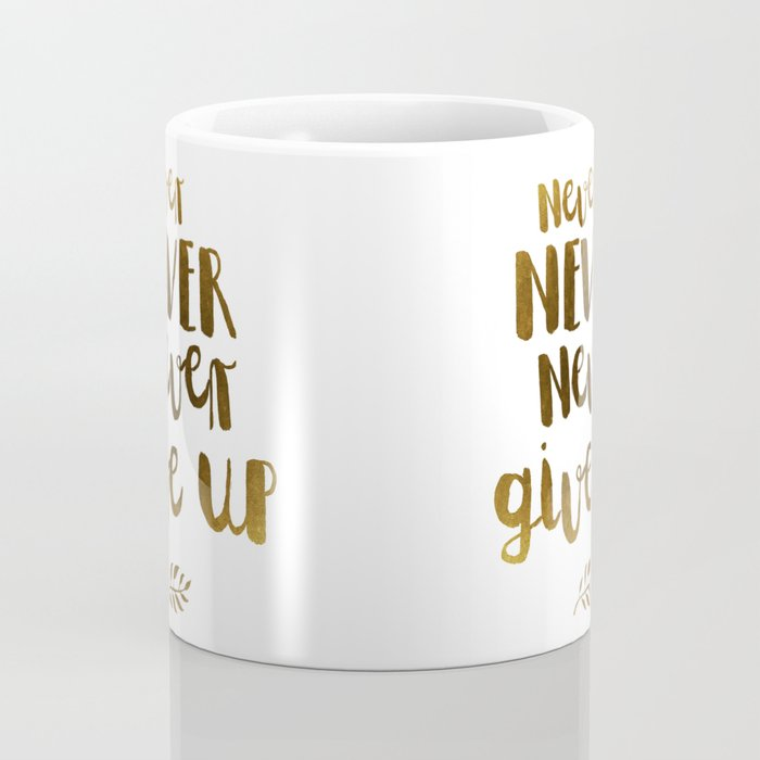 Never NEVER Never give Up Inspirational Quote Coffee Mug