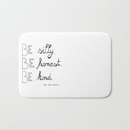Be silly. Be honest. Be kind. Bath Mat