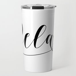 Printable Art, Relax Print, relax sign, relax print, black and white home decor, relax wall art Travel Mug
