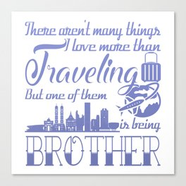 Traveling Brother Canvas Print