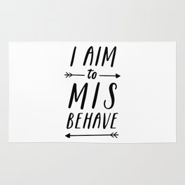 I Aim To Misbehave Rug