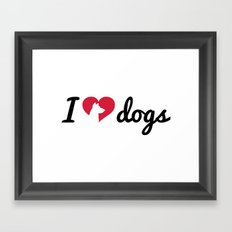 Fancy I Love Dogs Quote Framed Art Print