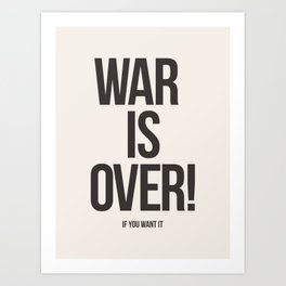 War Is Over! If You Want It Art Print
