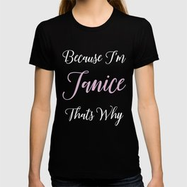 Janice Personalized Name Gift Woman Girl Pink Thats Why T-shirt