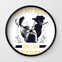 I Love My Pit bull and Like 3 People Wall Clock