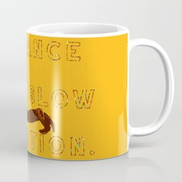 Dance in slow motion — typography original art print. Coffee Mug