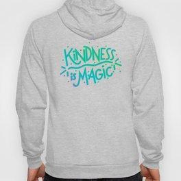 Kindness is Magic Hoody