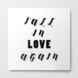 Fall in Love Again Metal Print