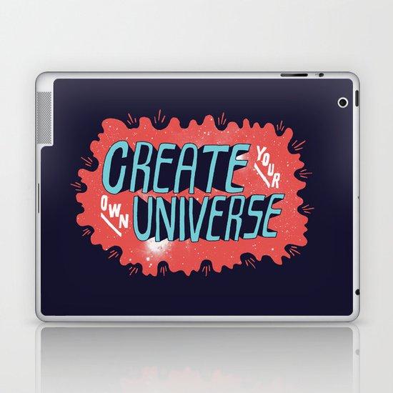 """Create Your Own Universe"" Laptop & iPad Skin"