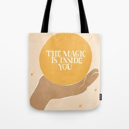 The Magic Is Inside You Tote Bag