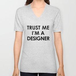 Trust me I'm a designer Unisex V-Neck