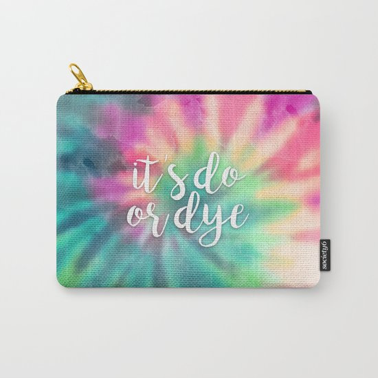 It's Do Or Dye Carry-All Pouch
