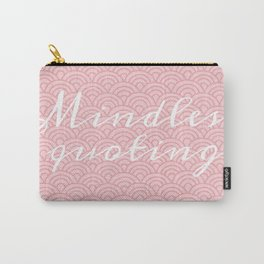 Mindless quoting Carry-All Pouch