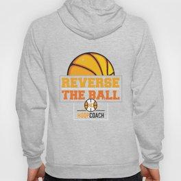 Reverse the Ball Hoop Coach Basketball Hoody