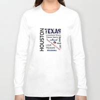 houston Long Sleeve T-shirts featuring Houston Texas by raineon