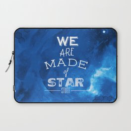 We are Made of Star Stuff Laptop Sleeve