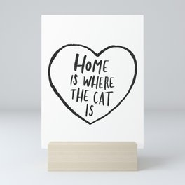 Home Is Where The Cat Is Mini Art Print