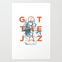 Got The Jaz? Art Print