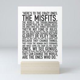 Here's to the crazy ones Mini Art Print
