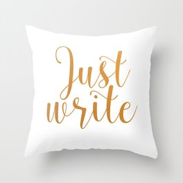 Just write. - Gold Throw Pillow