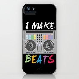 I make beats - Cool DJ Music Beat Producer Gift iPhone Case