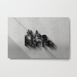 ALLIVES MATTER - Shadow Metal Print
