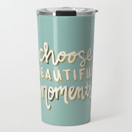 Choose Beautiful Moments – Mint & Gold Palette Travel Mug