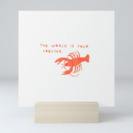 The World is Your Lobster Mini Art Print