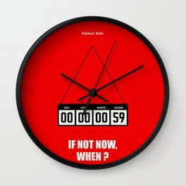 Lab No.4 -If Not Now, When Inspirational Quotes poster Wall Clock