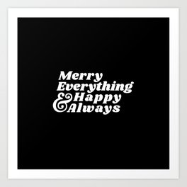 Merry Everything and Happy Always Art Print