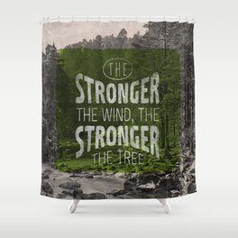 The stronger the tree Shower Curtain
