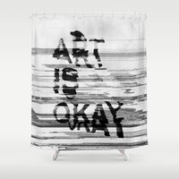 okay Shower Curtains featuring ART IS OKAY by much wow