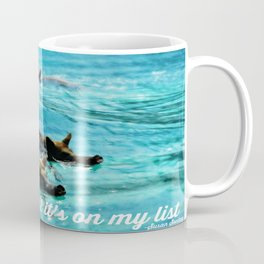 I Haven't Been Everywhere, But It's On My List...[Inspirational Travel Quotes] Coffee Mug