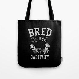 Bred In Captivity Tote Bag