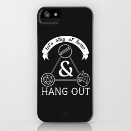 Let's Stay at Home & Hang Out iPhone Case