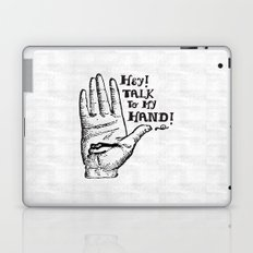 Talk to my hand Laptop & iPad Skin