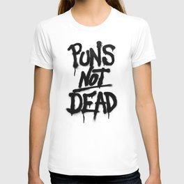 Puns Not Dead T-shirt