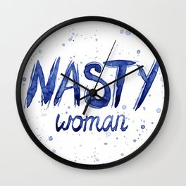 Nasty Woman Art Such a Nasty Woman Typography Badass Watercolor Splatters Wall Clock