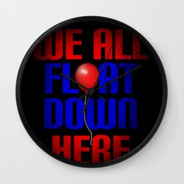 We All Float Down Here Funny Gift Wall Clock