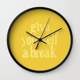 Give Yourself a Break Wall Clock