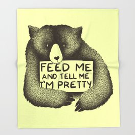 Feed Me And Tell Me I'm Pretty (Yellow) Throw Blanket
