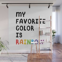 My Favorite Color is Rainbow Wall Mural