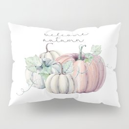 welcome autumn orange pumpkin Pillow Sham